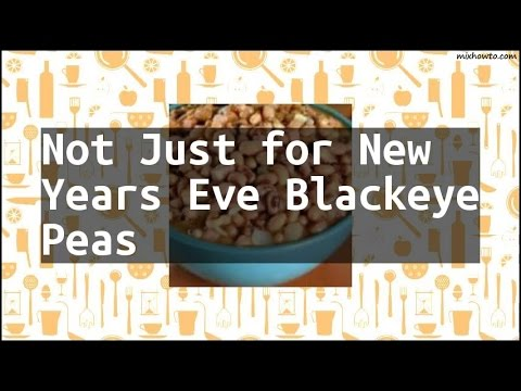 Recipe Not Just for New Years Eve Blackeye Peas