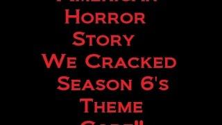 American Horror Story Season 6 Theme WE CRACKED THE CODE!
