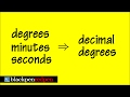 Convert degrees, minutes, and seconds into decimal degrees