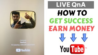 HOW TO GET SUCCESS ON YOUTUBE/LIFE in hindi !! LIVE EP.5 !! (MY SECRETS) QnA HOW TO EARN IN LAKHS