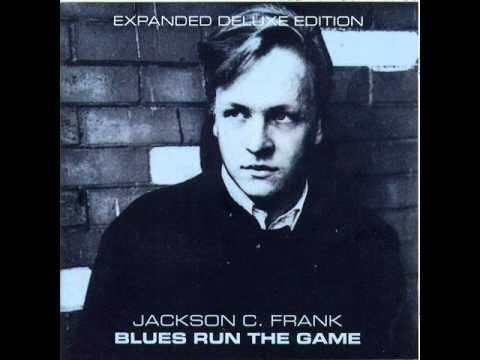 Jackson C. Frank - Blues run the game