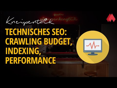 Technisches SEO: Crawling Budget, Indexing, Performance | morefire Kneipentalk