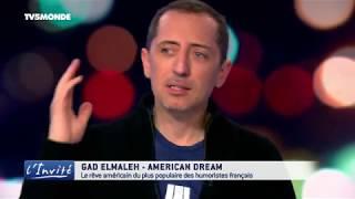 """Gad ELMALEH : """"J'ai réalisé mon rêve américain"""""""