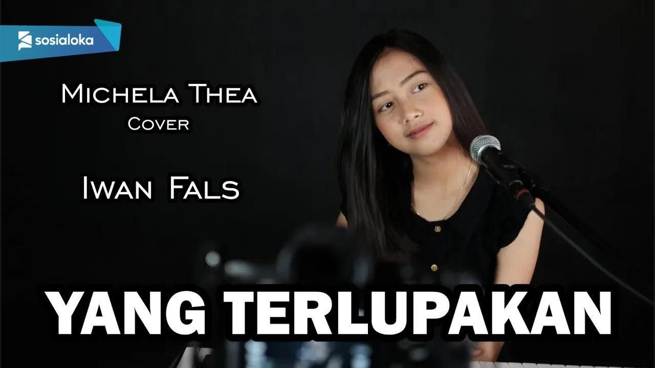 YANG TERLUPAKAN ( IWAN FALS ) - MICHELA THEA COVER