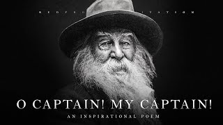 Oh Captain! My Captain! - Walt Whitman (Powerful Life Poetry)