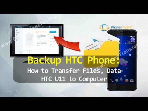 Backup HTC Phone - How to Transfer Files, Data from HTC U11 to Computer