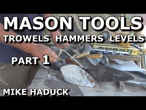 MASONRY TOOLS (review) Mike Haduck -Part 1-trowels, levels, hammer