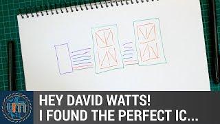 Hey David Watts: I Found The Perfect Ic...