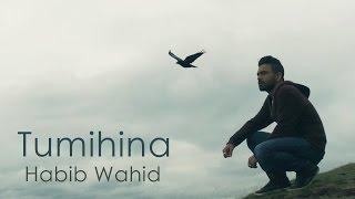 Habib Wahid - Tumihina