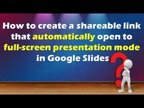 Google presentation trick - auto open to full screen presentation mode