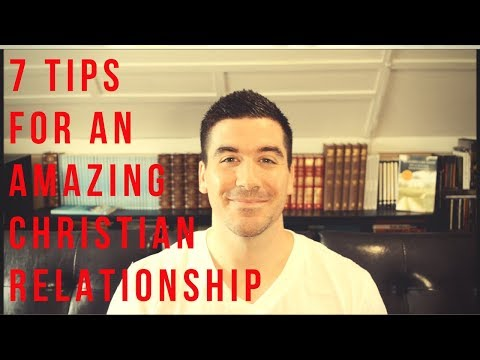Christian Relationship Advice: 7 Tips for Marriage/Dating Relationships