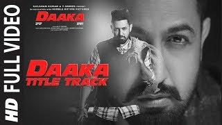 Full Video: Daaka (Title Song)   Gippy Grewal, Zareen Khan   Himmat Sandhu    Jay K