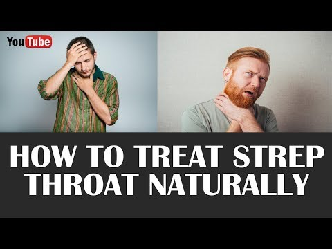 How To Treat Strep Throat Naturally | How To Get Rid Of Strep Throat Fast - Sore Throat Symptom