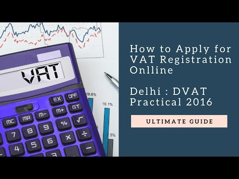 Apply for VAT Registration Online in Delhi : Practical DVAT Mobile App