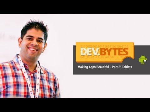 DevBytes: Making Apps Beautiful - Part 3 - Tablets
