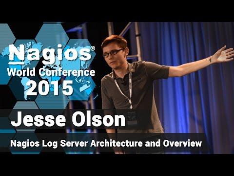 Nagios Log Server - Jesse Olson: Nagios Log Server Architecture  | Nagios Con 2015