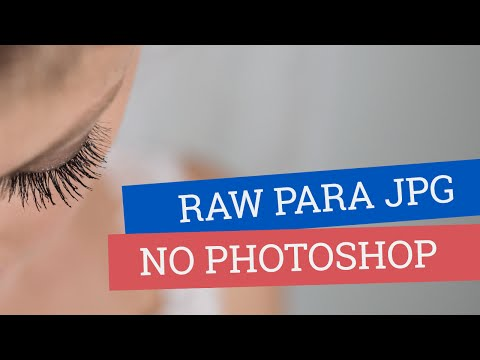 Tutorial de Photoshop - Como Converter RAW para JPEG no Photoshop