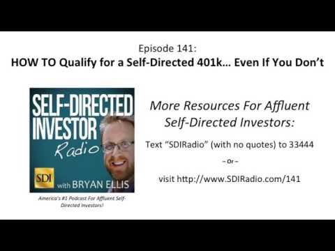 SDI Radio: HOW TO Qualify for a Self Directed 401k… Even If You Don't  |  Episode 141