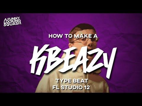 [FL Studio 12 Tutorial] How to make a KBEAZY type beat