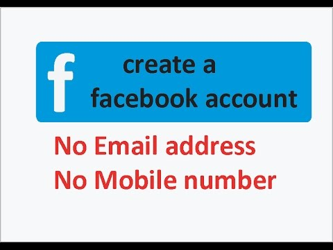 how to open facebook account without mobile number or email address