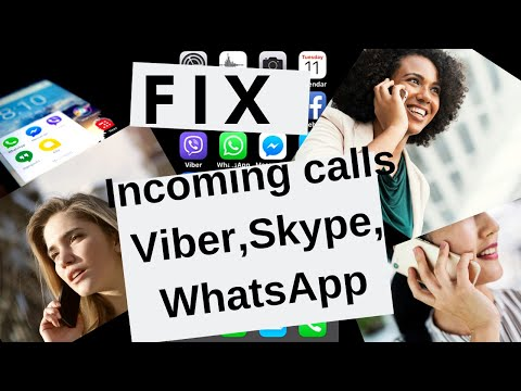 How to fix incoming calls on Viber or Skype, or WhatsApp