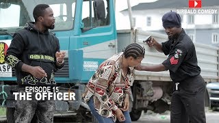 THE OFFICER - SIRBALO COMEDY FT OFFICER WOOS - CUTEABIOLA( EPISODE 15 )