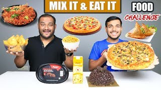 MIX IT & EAT IT FOOD EATING CHALLENGE | Pizza Eating Competition | Food Challenge