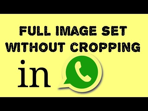 How to set Full Image on Whatsapp Profile Picture without Cropping it