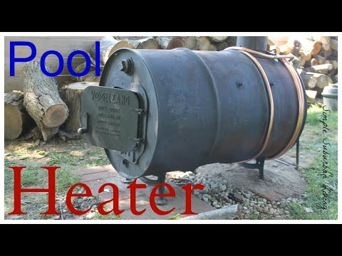 Wood Burning Pool Heater - Upgrade and Update