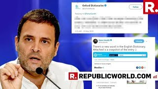 Huge Embarrassment: Oxford Dictionaries Call Out Rahul Gandhi