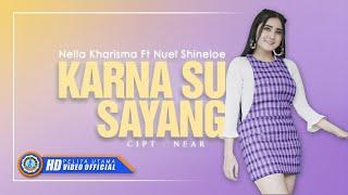 Nella Kharisma Ft. Nuel Shineloe - KARNA SU SAYANG ( Official Music Video ) [HD]