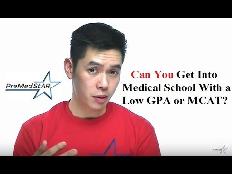Can You Get Into Medical School With a Low GPA and Low MCAT? - Dr. Tri