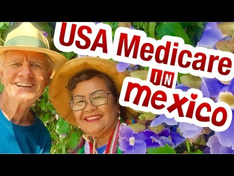 Can I Use USA Medicare In Mexico ? ,San Miguel, Pueto Vallarta, Cancun,Oaxaca,Cabo