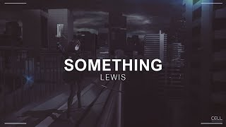 Lewis - Something [Vibes Release]