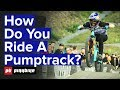 How to Ride A Pumptrack with Jill Kintner