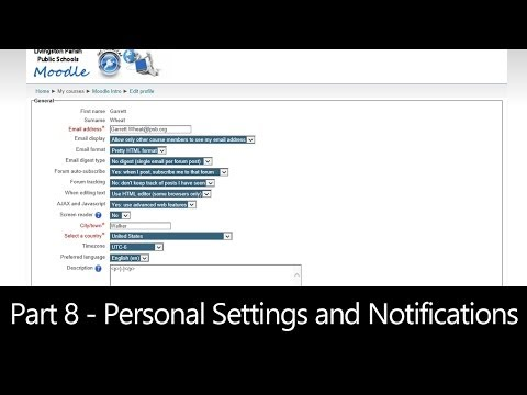 Part 8 - Personal Settings and Notifications (Moodle How To)