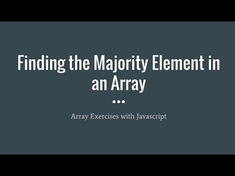 Javascript Array Exercise: Majority Element