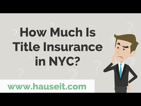 How Much Is Title Insurance for Buyers in NYC? (2018) | Title Insurance in NYC - FAQ