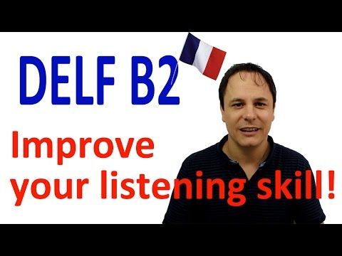 DELF B2 Improve your French Listening skill!