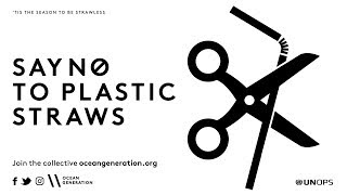 Say No To Plastic Straws \\ Ocean Generation