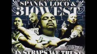 Spanky Loco  The Real 310 West Gang Bonus A Trigger Aint Got