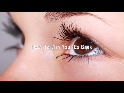 How To Win Your Ex Back
