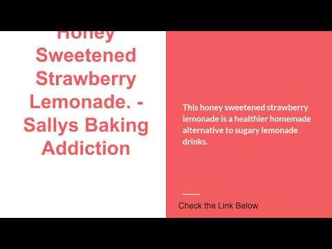 Honey Sweetened Strawberry Lemonade. - Sallys Baking Addiction