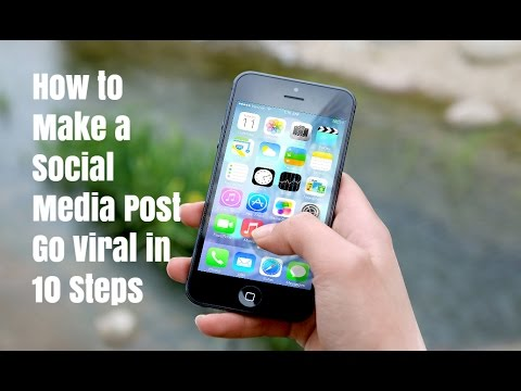 How to Make a Social Media Post Go Viral in 10 Steps