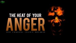The Heat Of Your Anger
