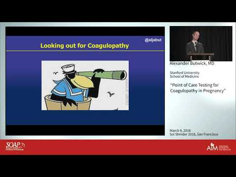 Alexander Butwick, MD - Point of Care Testing for Coagulopathy in Pregnancy