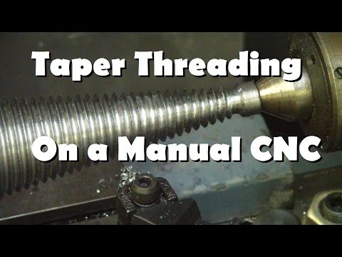 Turning Tapered Threads - Manual CNC