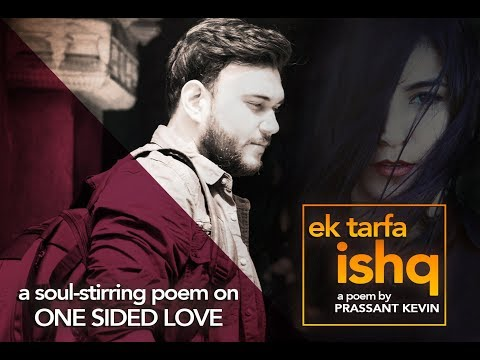 Hindi Poem - Ek Tarfa Ishq by Prassant Kevin | One Sided Love |