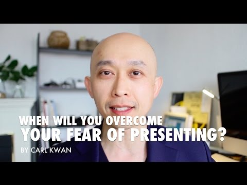 When will you get over your fear of presenting?