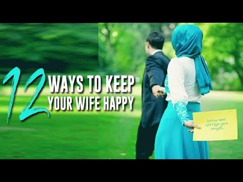 12 Ways To Keep Your Wife Happy [NEW VIDEO 2017]